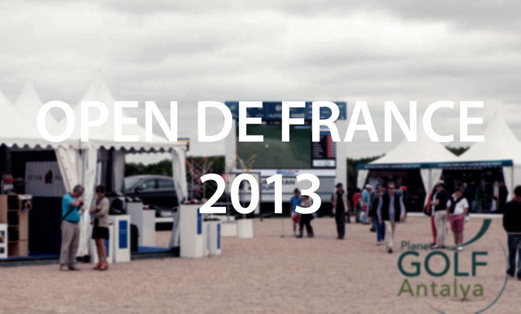 planet golf antalya open de france 2013